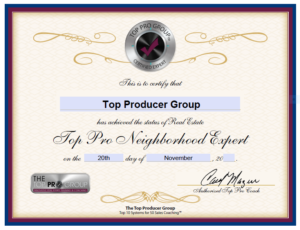 Top Producer Group Certified Neighborhood Expert
